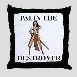 Sarah Palin the Destroyer Throw Pillow