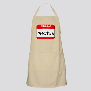 Hello my name is Weston BBQ Apron