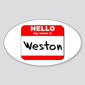 Hello my name is Weston Oval Sticker