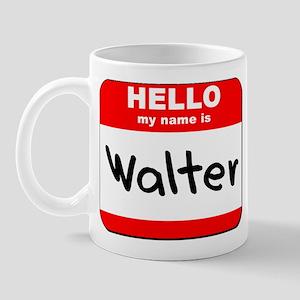 Hello my name is Walter Mug