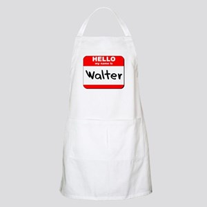 Hello my name is Walter BBQ Apron
