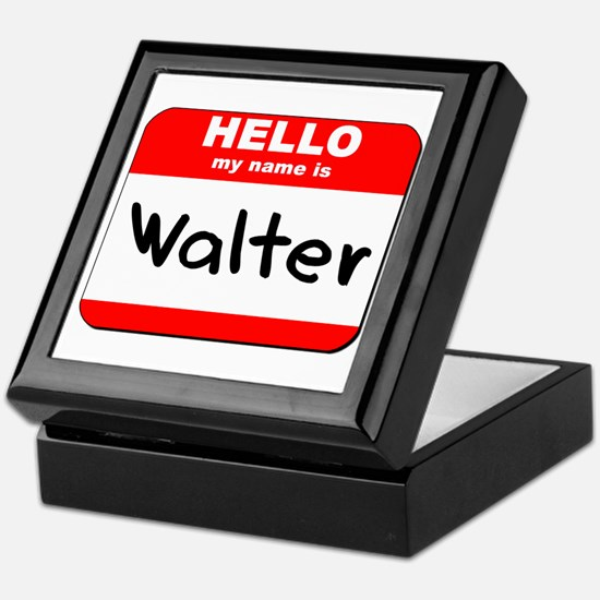 Hello my name is Walter Keepsake Box