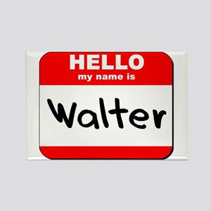 Hello my name is Walter Rectangle Magnet