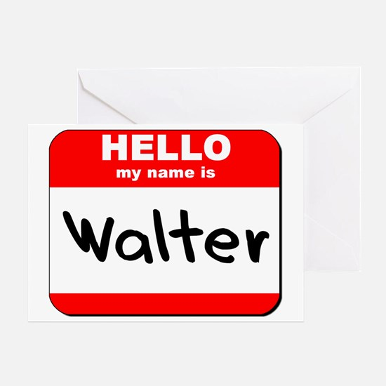 Hello my name is Walter Greeting Card