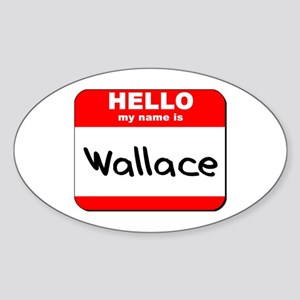 Hello my name is Wallace Oval Sticker