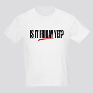 IS IT FRIDAY YET? Kids Light T-Shirt
