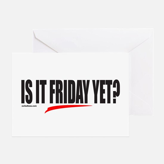 IS IT FRIDAY YET? Greeting Card