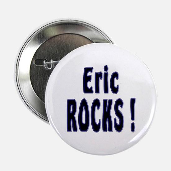 Eric Rocks ! Button
