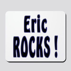 Eric Rocks ! Mousepad
