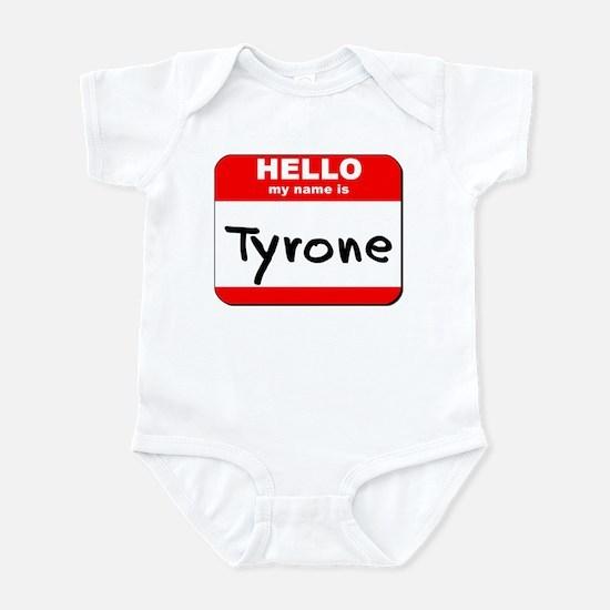 Hello my name is Tyrone Infant Bodysuit