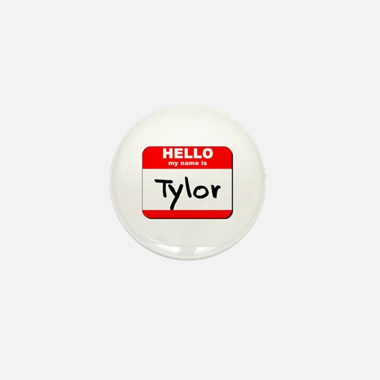 Hello my name is Tylor Mini Button