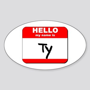 Hello my name is Ty Oval Sticker