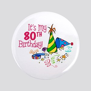 """It's My 80th Birthday (Party Hats) 3.5"""" Button"""