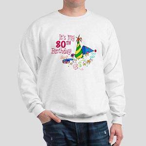 It's My 80th Birthday (Party Hats) Sweatshirt