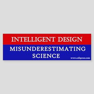 Misunderestimating Science Bumper Sticker