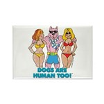 DOGS ARE HUMAN TOO! Rectangle Magnet (100 pack)