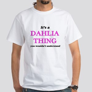 It's a Dahlia thing, you wouldn't T-Shirt