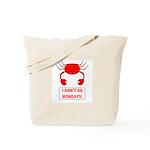 I DON'T DO MONDAYS! Tote Bag