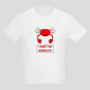 I DON'T DO MONDAYS! Kids Light T-Shirt
