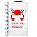 I DON'T DO MONDAYS! Journal