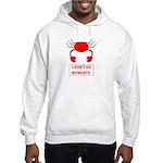 I DON'T DO MONDAYS! Hooded Sweatshirt
