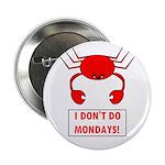 I DON'T DO MONDAYS! 2.25