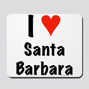 I love Santa Barbara Mousepad