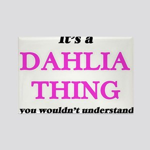 It's a Dahlia thing, you wouldn't Magnets