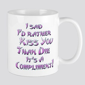 """Kiss you than die"" Mug"