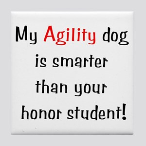 My Agility Dog is smarter... Tile Coaster
