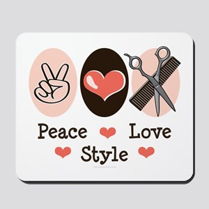 Peace Love Style Hairstylist Mousepad