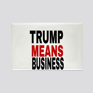 TRUMP MEANS BUSINESS Magnets