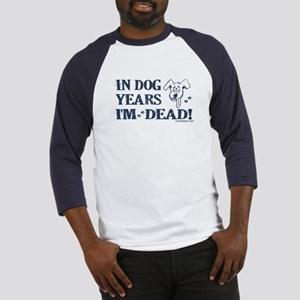 Dog Years Humor Baseball Jersey