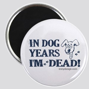 Dog Years Humor Magnet