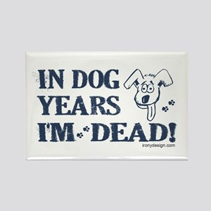 Dog Years Humor Rectangle Magnet