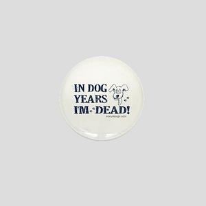 Dog Years Humor Mini Button