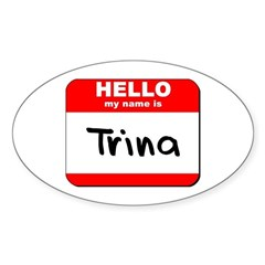 Hello my name is Trina Oval Decal