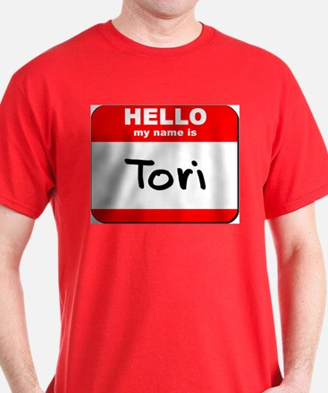 Hello my name is Tori T-Shirt