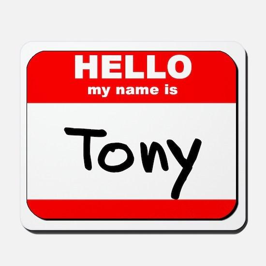 Hello my name is Tony Mousepad