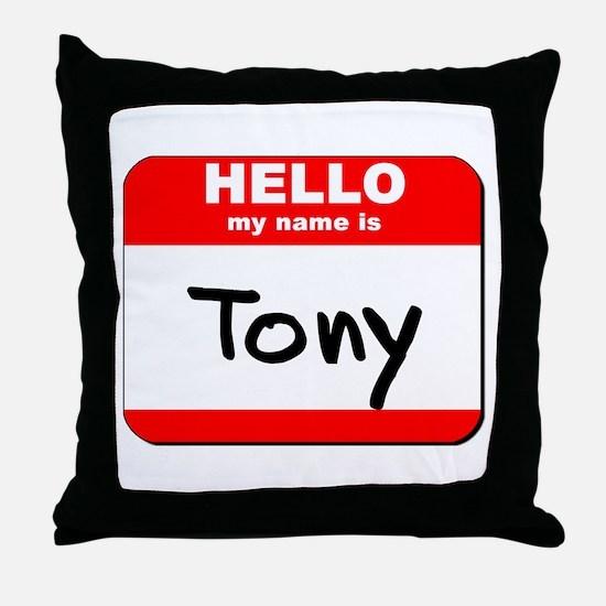 Hello my name is Tony Throw Pillow