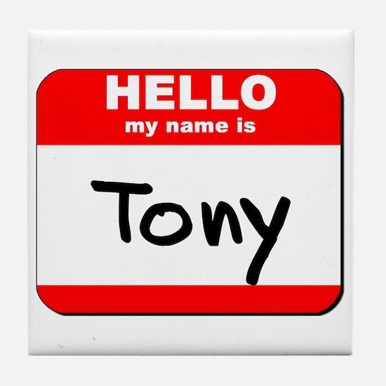 Hello my name is Tony Tile Coaster