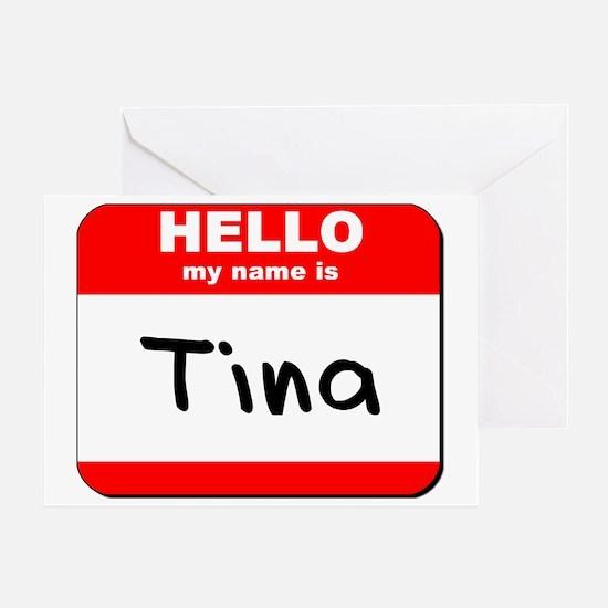 Hello my name is Tina Greeting Card