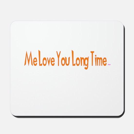 Me Love You Long Time Mousepad