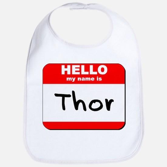 Hello my name is Thor Bib