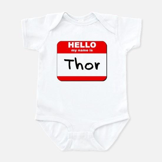 Hello my name is Thor Infant Bodysuit