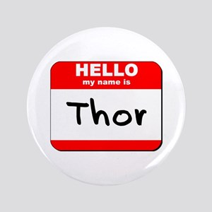 """Hello my name is Thor 3.5"""" Button"""