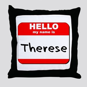 Hello my name is Therese Throw Pillow