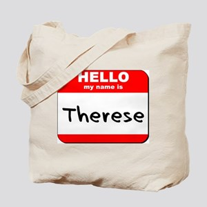Hello my name is Therese Tote Bag