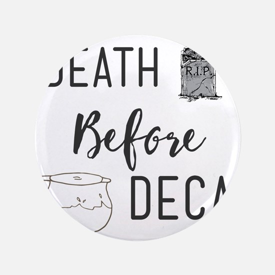 Death Before Decaf Button
