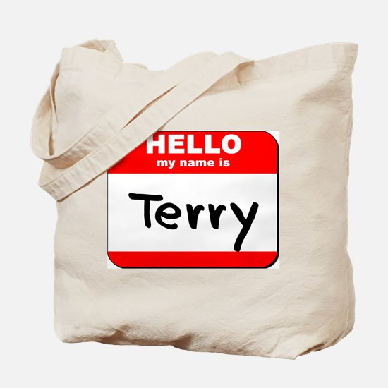 Hello my name is Terry Tote Bag